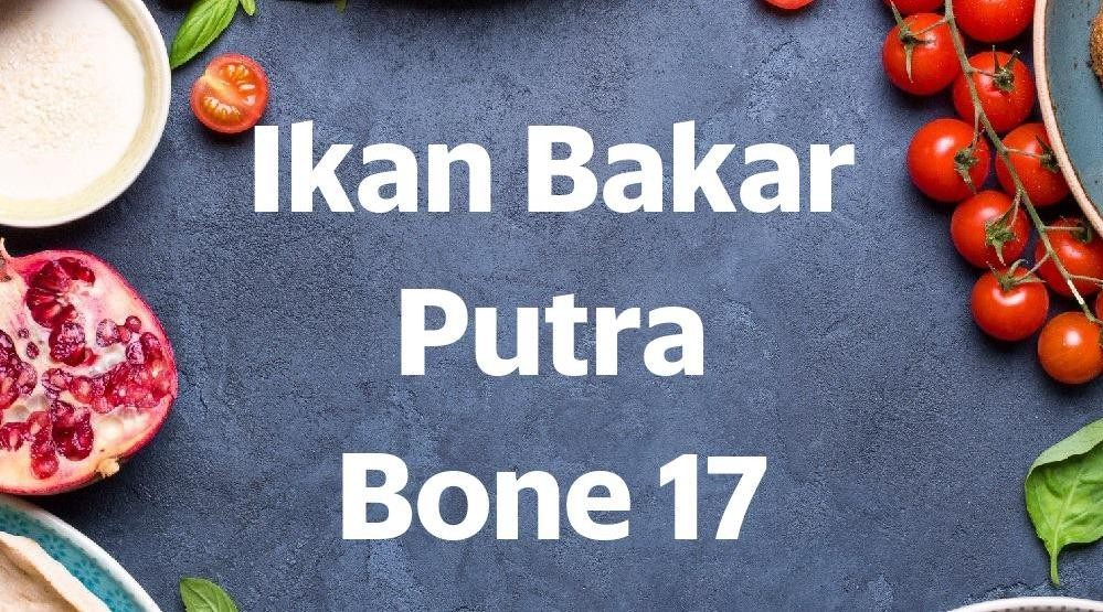 Menu & Review Ikan Bakar Putra Bone 17 - Pluit