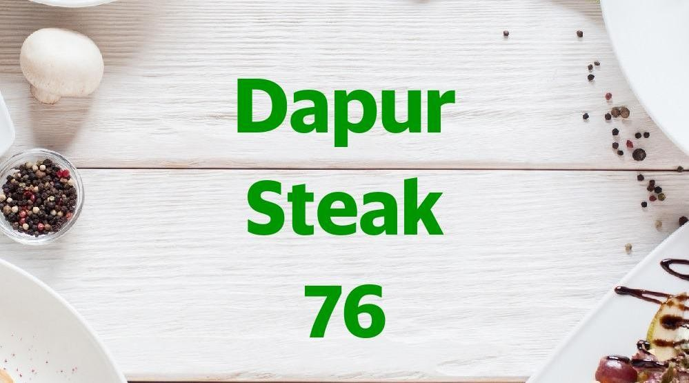 Menu & Review Dapur Steak 76 - Tirtajaya - Depok 2