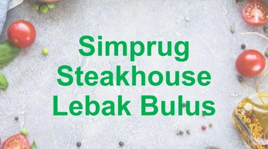 Menu & Review Simprug Steakhouse Lebak Bulus - Lebak Bulus - Cilandak