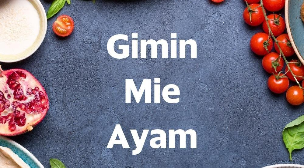 Menu & Review Gimin Mie Ayam - Kayu Putih