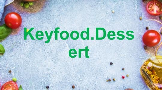 Menu & Review Keyfood Dessert - Malaka Jaya