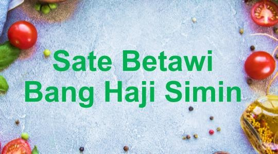 Menu & Review Sate Betawi Bang Haji Simin - Cipayung