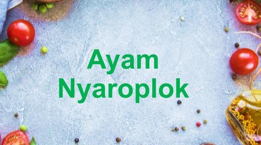 Menu & Review Ayam Nyaroplok - Pulogebang