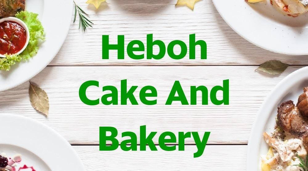 Menu & Review Heboh Cake And Bakery - Cempaka Putih Timur - JKT.C-CEMPAKA PUTIH