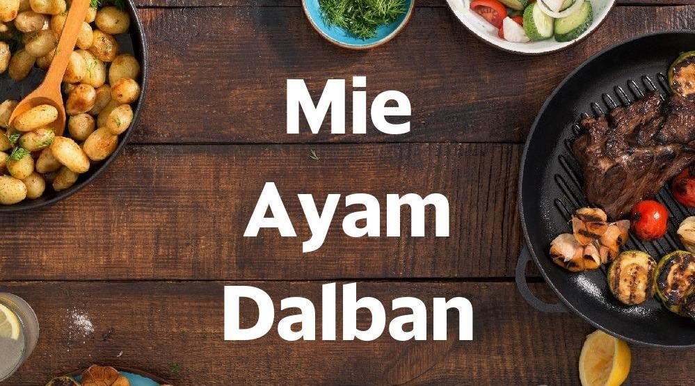 Menu & Review Mie Ayam Dalban - Kramat Sentiong