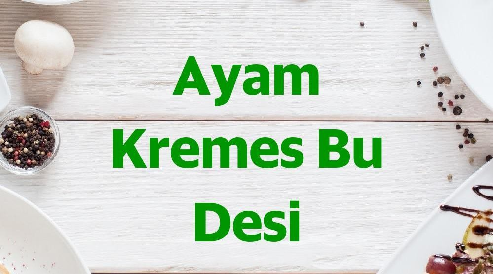 Menu & Review Ayam Kremes Bu Desi - Ancol