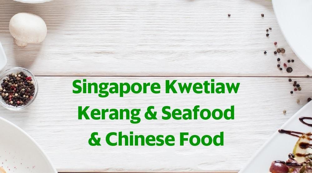 Menu & Review Singapore Kwetiaw Kerang & Seafood & Chinese Food - Thamrin