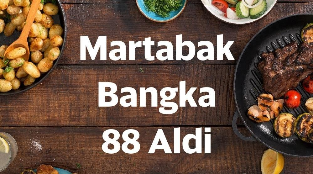 Menu & Review Martabak Bangka 88 Aldi - Kb. Kosong