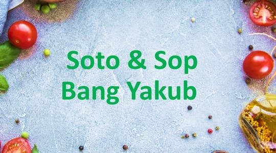 Menu & Review Soto & Sop Bang Yakub - Bintaro - Ciputat