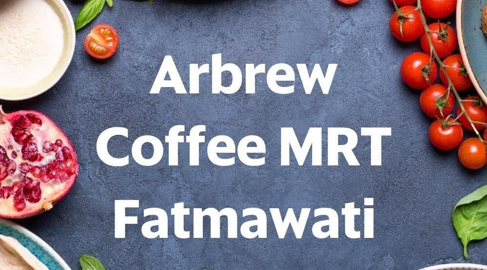 Menu & Review Arbrew Coffee MRT Fatmawati - Taman Cilandak