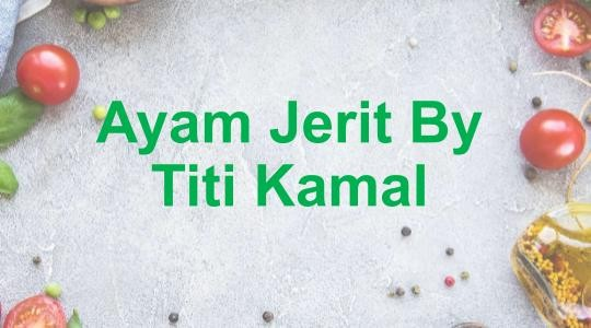 Menu & Review Ayam Jerit By Titi Kamal - Cityplaza Jatinegara