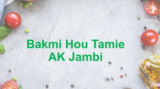 Menu & Review Bakmi Hou Tamie AK Jambi - Pluit