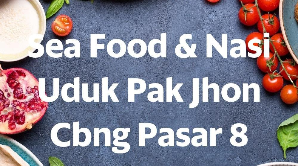 Menu & Review Sea Food & Nasi Uduk Pak Jhon Cbng Pasar 8 - Pondok Benda - Ciputat