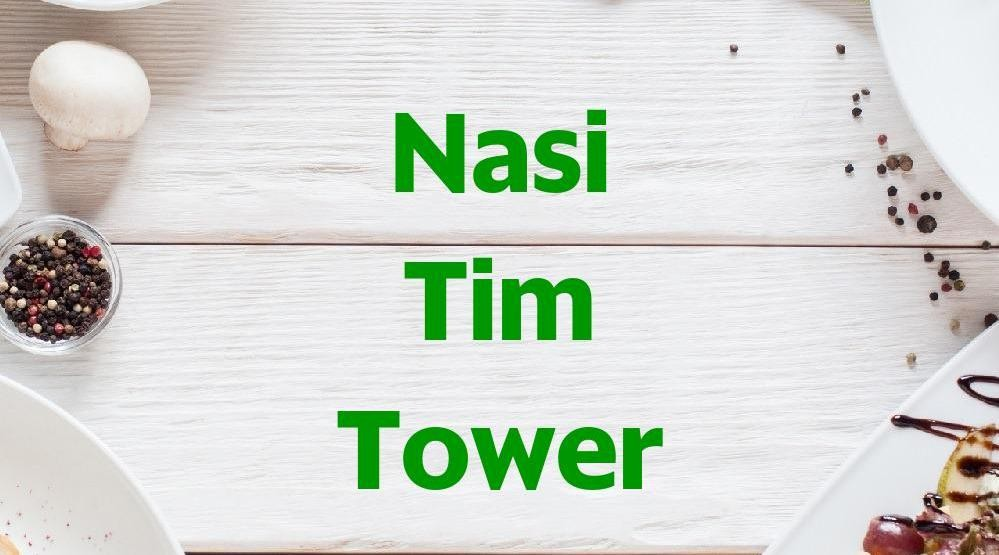 Menu & Review Nasi Tim Tower - Kelapa Gading