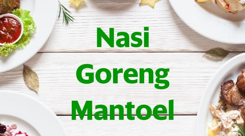Menu & Review Nasi Goreng Mantoel - Rawa Terate