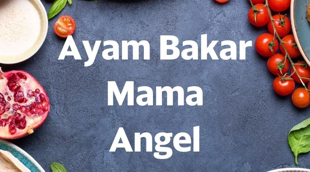 Menu & Review Ayam Bakar Mama Angel - Rorotan