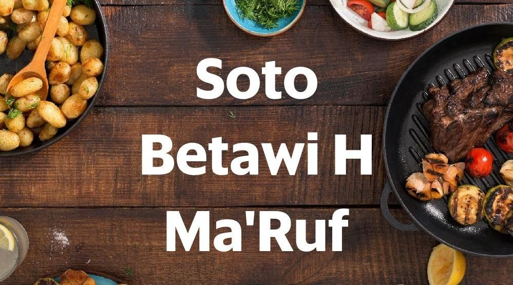 Menu & Review Soto Betawi H Ma'Ruf - Matraman