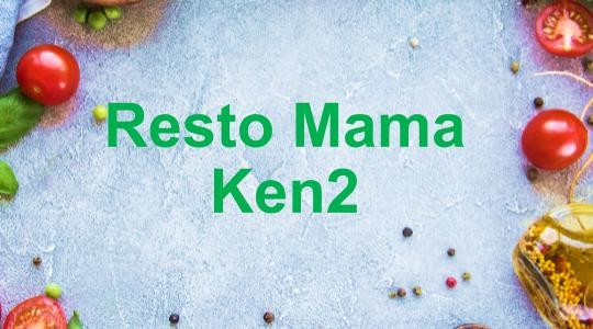 Menu & Review Resto Mama Ken2 - Sunter Agung