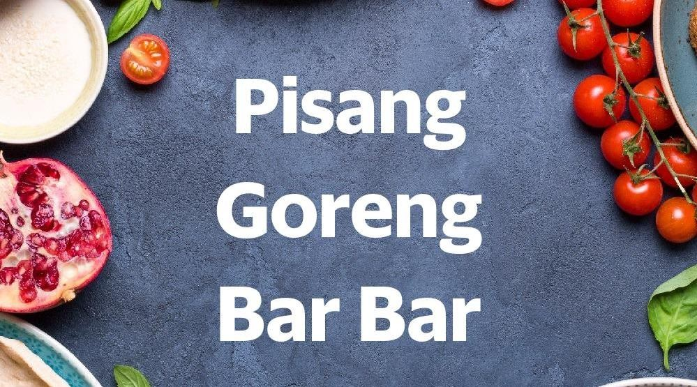 Menu & Review Pisang Goreng Bar Bar - Suradita - Cisauk