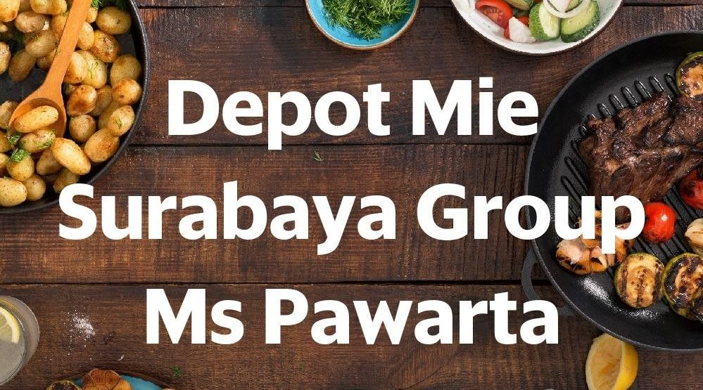 Menu & Review Depot Mie Surabaya Group Ms Pawarta - Rawamangun