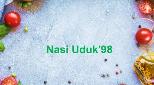 Menu & Review Nasi Uduk'98 - Rempoa - Ciputat