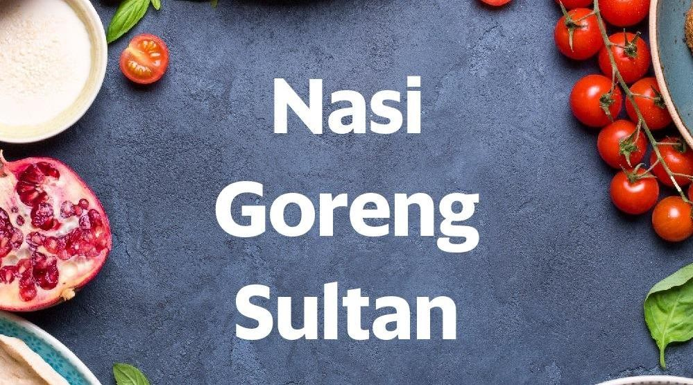 Menu & Review Nasi Goreng Sultan - Petamburan