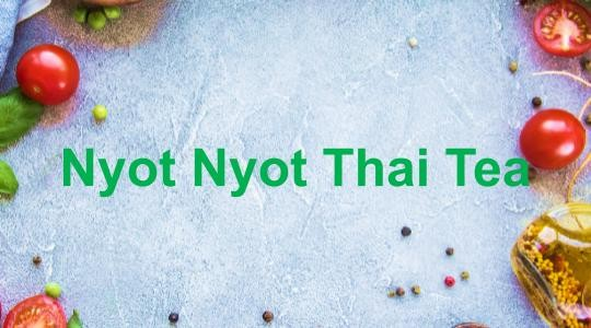 Menu & Review Nyot Nyot Thai Tea - Matraman