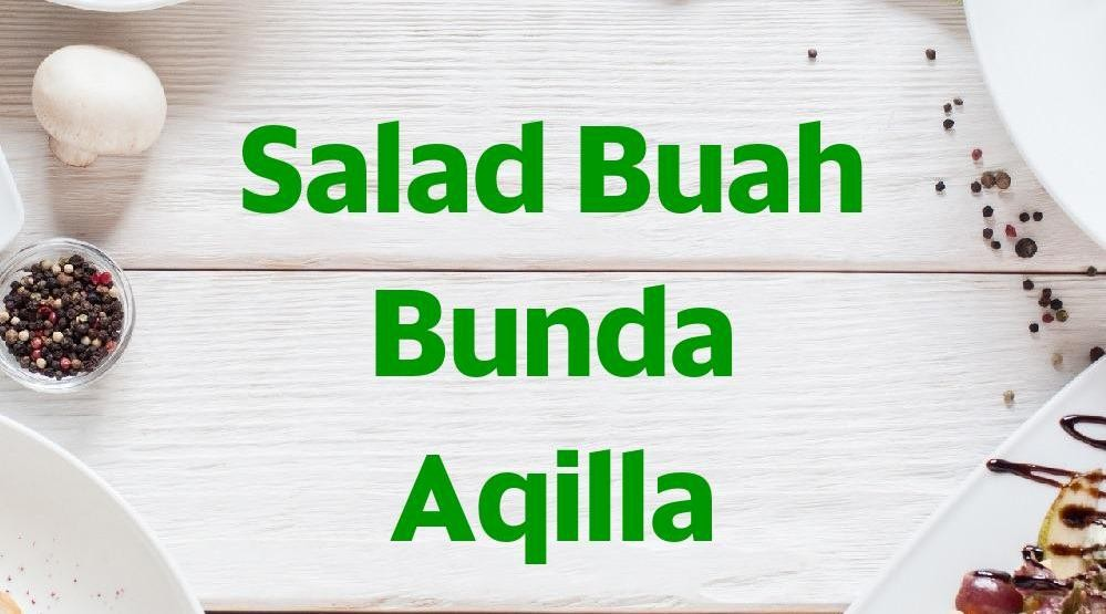 Menu & Review Salad Buah Bunda Aqilla - Pondok Rangon