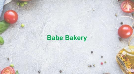 Menu & Review Babe Bakery - Cawang