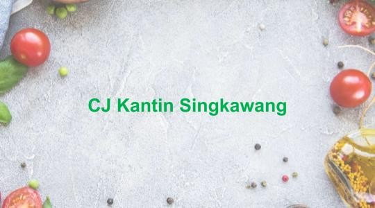 Menu & Review CJ Kantin Singkawang - Pluit