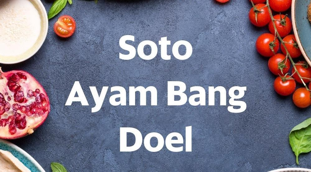 Menu & Review Soto Ayam Bang Doel - Ciracas