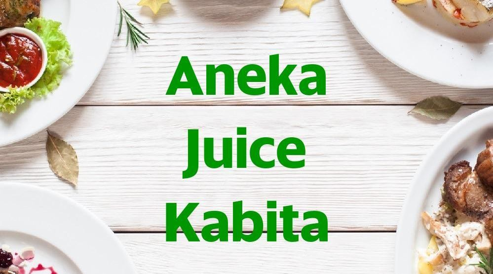 Menu & Review Aneka Juice Kabita - Bendungan Hilir