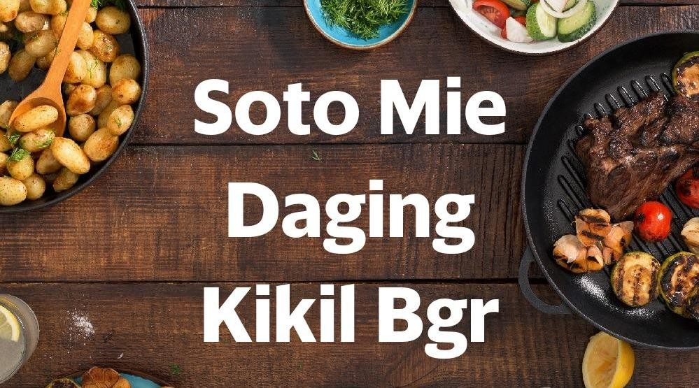 Menu & Review Soto Mie Daging Kikil Bgr - Bendungan Hilir