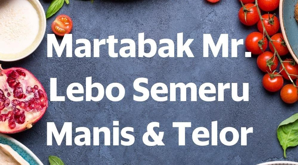 Menu & Review Martabak Mr. Lebo Semeru Manis & Telor - Menteng - Bogor I