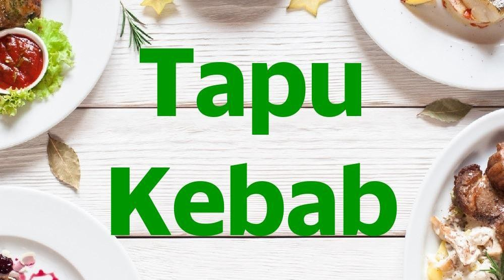 Menu & Review Tapu Kebab - Bojong Rawalumbu - BKS - RAWALUMBU