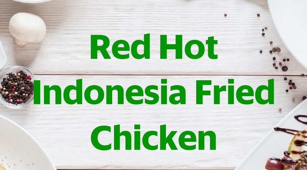 Menu & Review Red Hot Indonesia Fried Chicken - Cilendek Barat - Bogor I