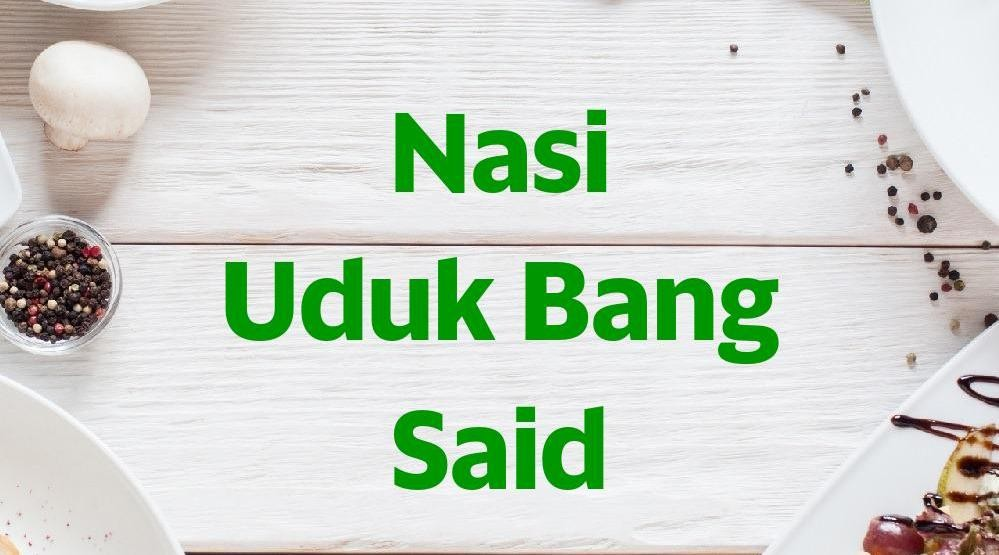 Menu & Review Nasi Uduk Bang Said - Grand Galaxy City - Bekasi II