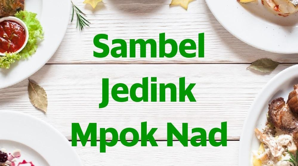 Menu & Review Sambel Jedink Mpok Nad - Slipi