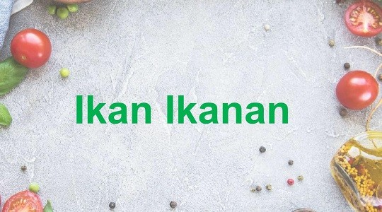 Menu & Review Ikan Ikanan - Kebon Sirih