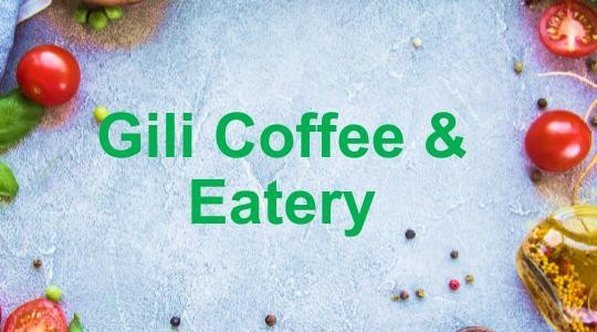 Menu & Review Gili Coffee & Eatery - Sunter