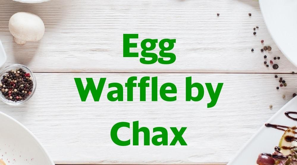 Menu & Review Egg Waffle by Chax - Duren Sawit - Duren Sawit