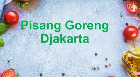 Menu & Review Pisang Goreng Djakarta - Baltic Food Court