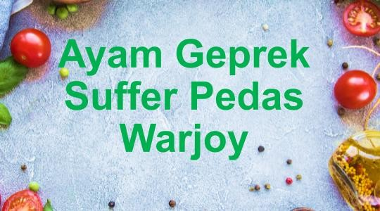 Menu & Review Ayam Geprek Suffer Pedas Warjoy - Pulogebang