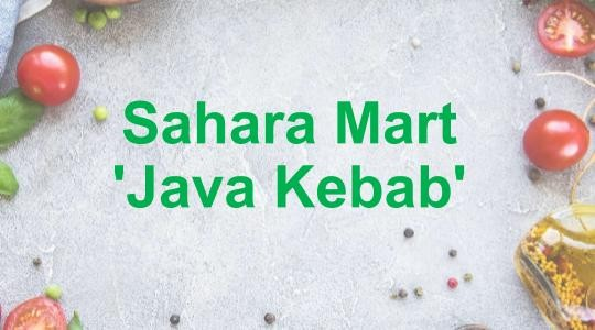 Menu & Review Sahara Mart 'Java Kebab' - Pondok Bambu