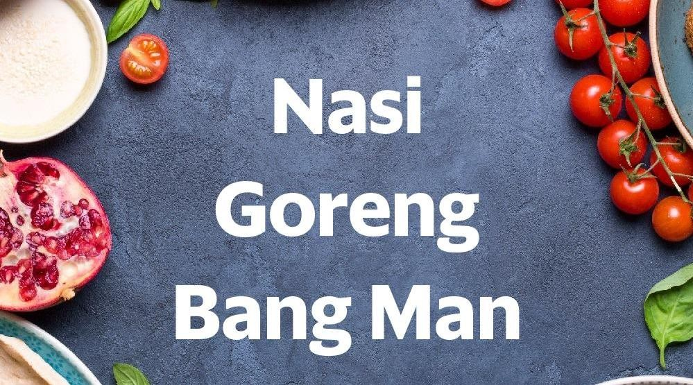 Menu & Review Nasi Goreng Bang Man - Pondok Bambu