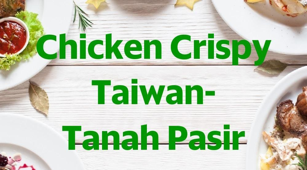Menu & Review Chicken Crispy Taiwan- Tanah Pasir