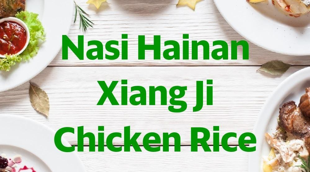 Menu & Review Nasi Hainan Xiang Ji Chicken Rice - Duri Kosambi - Cengkareng