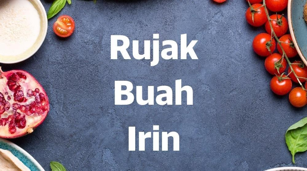 Menu & Review Rujak Buah Irin - Cinere