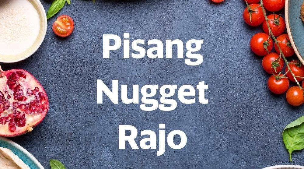 Menu & Review Pisang Nugget Rajo - Jatiwaringin
