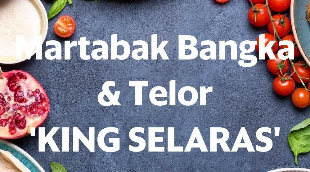 Menu & Review Martabak Bangka & Telor 'KING SELARAS' - Cijantung